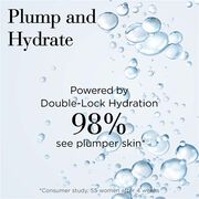 Plump and Hydrate- Powered by Double-Lock Hydration, 98% see plumper skin based on consumer study, 55 women after 4 weeks